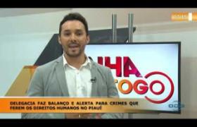 LINHA DE FOGO 13 01 2020 DELEGACIA FAZ BALANÇO E ALERTA PARA CRIMES QUE FEREM OS DIREITOS HUMANOS