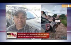 LINHA DE FOGO 13.01.2020 POLÍCIA MILITAR APREENDE VEÍCULO USADO EM ROUBOS E SEQUESTROS EM TERESINA