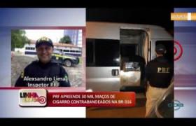 LINHA DE FOGO 15 01 2020 CIGARROS PRF APREENDE 30 MIL MAÇOS DE CIGARRO CONTRABANDEADOS NA BR-316