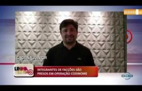 LINHA DE FOGO 15 01 2020 INTEGRANTES DE FACÇÕES SÃO PRESOS EM OPERAÇÃO CODINOME