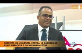 LINHA DE FOGO 16 01 2020 SUSPEITO DE VIOLENCIA CONTRA 12 GAROTAS NO PIAUÍ AMEAÇAVA E ENCAMINHAVA