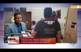 LINHA DE FOGO 17 01 2020 POLÍCIA CIVIL PRENDE COMERCIANTE COM 10 KG DE DROGA NO SATÉLITE