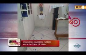 LINHA DE FOGO 20 01 2020 CRIMINOSOS INVADEM E FURTAM IGREJA EM COCAL DE TELHA