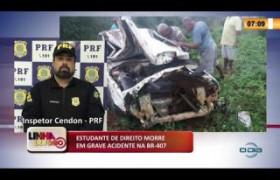 LINHA DE FOGO 20 01 2020 ESTUDANTE DE DIREITO MORRE EM GRAVE ACIDENTE NA BR-407