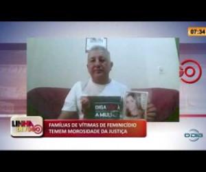 TV O Dia - LINHA DE FOGO 22 01 2020 FAMÍLIAS DE VÍTIMAS DE FEMINICÍDIO TEMEM MOROSIDADE DA JUSTIÇA