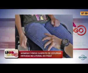 TV O Dia - LINHA DE FOGO 24 01 2020 HOMEM É PRESO SUSPEITO DE ESTUPRAR ENTEADA NO LITORAL DO PIAUÍ