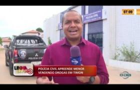 LINHA DE FOGO 24 01 2020 POLÍCIA CIVIL APREENDE MENOR VENDENDO DROGAS EM TIMON