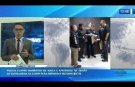 O DIA NEWS 08 01 2020  Polícia cumpre mandato de busca e apreensão na Santa Maria na Codipi