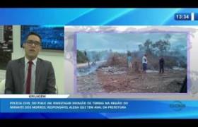 O DIA NEWS 08 01 2020  Polícia vai investigar invasão de terras na região do Mirante dos Morro
