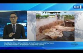 O DIA NEWS 09 01 2020  Piauí está em alerta laranja para temporais nos próximos dias