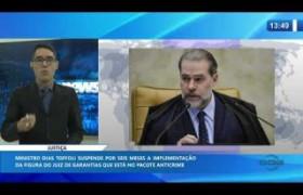 O DIA NEWS 16 01 2020  Ministro Dias Toffoli adia por 6 meses implementação do juiz de garantias