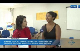 O DIA NEWS 16 01 2020  Teresina vai aderir ao projeto nacional Patrulha Maria da Penha