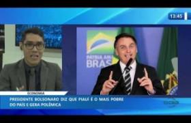 O DIA NEWS 20 01 2020  Bolsonaro diz que Piauí é o mais pobre do país e gera polêmica