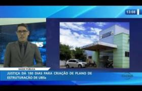 O DIA NEWS 20 01 2020  Justiça dá 180 dias para criação de plano de estruturação de UBSs