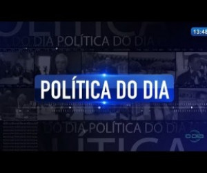 TV O Dia - O DIA NEWS 24 01 2020  Política do Dia