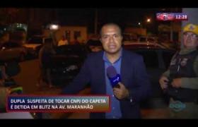 ROTA DO DIA 08 01 2020  Suspeitos de tráfico são detidos em blitz na Av. Maranhão