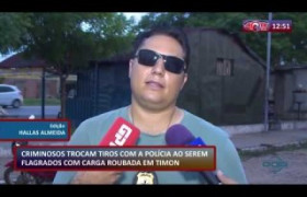 ROTA DO DIA 13 01 2020  Criminosos trocam tiros com a polícia ao serem flagrados com carga roubada