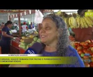 TV O Dia - BOM DIA NEWS 20 02 20 Carnaval aquece demanda por frutas e permissionários comemoram vendas
