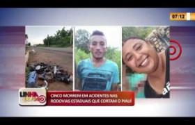 LINHA DE FOGO 10 02 2020 CINCO MORREM EM ACIDENTES NAS RODOVIAS ESTADUAIS QUE CORTAM O PIAUÍ