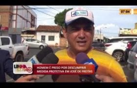 LINHA DE FOGO 10 02 2020 HOMEM É PRESO POR DESCUMPRIR MEDIDA PROTETIVA EM JOSÉ DE FREITAS