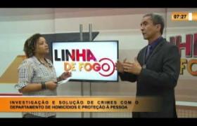 LINHA DE FOGO 10 02 2020 INVESTIGAÇÃO E SOLUÇÃO DE CRIMES COM O DEPARTAMENTO DE HOMICÍDIOS