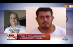 LINHA DE FOGO 10 02 2020 POLÍCIA INVESTIGA ASSASSINATO DE VENDEDOR EM CAMPO MAIOR