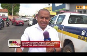 LINHA DE FOGO 12 02 2020 GUARDA MUNICIPAL PRENDE DUPLA SUSPEITA DE PRATICAR ASSALTOS NO MEMORARE