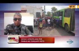 LINHA DE FOGO 12 02 2020 IDOSA É ATROPELADA POR ÔNIBUS NO TORQUATO NETO