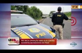 LINHA DE FOGO 14 02 2020 PRF INICIA OPERAÇÃO ABRE-ALAS CONTRA ACIDENTES EM RODOVIAS DO PIAUÍ