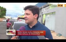 LINHA DE FOGO 17 02 2020 DEPRE PRENDE DUPLA PERIGOSA COM ARMA ESPECIAL NO RENASCENÇA