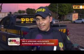 LINHA DE FOGO 02 03 20 PRF apreende adolescentes suspeitos de assaltos em Teresina
