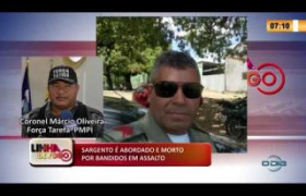 LINHA DE FOGO 02 03 20  Sargento é abordado e morto por bandidos em assalto