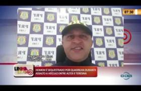 LINHA DE FOGO 04 03 20  Homem é sequestrado durante assalto a veículo