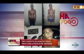 LINHA DE FOGO 06 03 20  Trio suspeito de assalto troca tiros com a polícia em matagal
