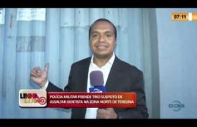 LINHA DE FOGO 09 03 2020 PRESO TRIO SUSPEITO DE ASSALTAR DENTISTA NA ZONA NORTE DE TERESINA