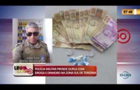 LINHA DE FOGO 10 03 2020 POLÍCIA MILITAR PRENDE DUPLA COM DROGA E DINHEIRO NA ZONA SUL DE TERESINA
