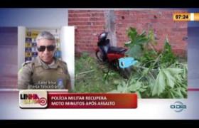 LINHA DE FOGO 10 03 2020 POLÍCIA MILITAR RECUPERA MOTO MINUTOS APÓS ASSALTO