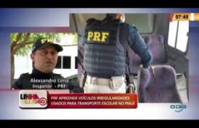 LINHA DE FOGO 11 03 2020 PRF APREENDE VEÍCULOS IRREGULARIDADES USADOS PARA TRANSPORTE ESCOLAR
