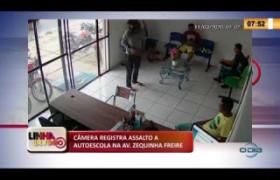 LINHA DE FOGO 12 03 2020 CÂMERA REGISTRA ASSALTO A AUTO ESCOLA NA AV. ZEQUINHA FREIRE
