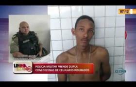 LINHA DE FOGO 12 03 2020 POLÍCIA MILITAR PRENDE DUPLA COM DEZENAS DE CELULARES ROUBADOS