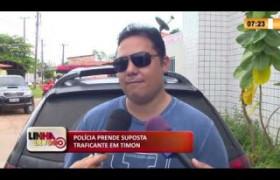LINHA DE FOGO 12 03 2020 POLÍCIA PRENDE SUPOSTA TRAFICANTE EM TIMON