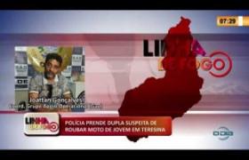 LINHA DE FOGO 13 03 2020 POLÍCIA PRENDE DUPLA SUSPEITA DE ROUBAR MOTO DE JOVEM EM TERESINA