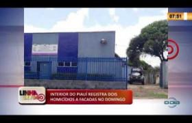 LINHA DE FOGO 16 03 2020 INTERIOR DO PIAUÍ REGISTRA DOIS HOMICÍDIOS A FACADAS NO DOMINGO
