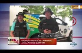 LINHA DE FOGO 16 03 2020 OPERAÇÃO FAZ PRISÕES E APREENDE ARMAS NO VALE QUEM TEM