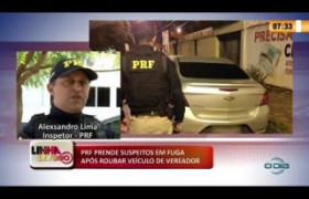 LINHA DE FOGO 16 03 2020 PRF PRENDE SUSPEITOS EM FUGA APÓS ROUBAR VEÍCULO DE VEREADOR