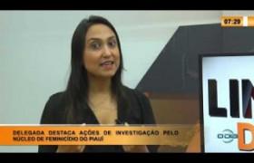 LINHA DE FOGO 17 03 2020 Delegada destaca ações de investigação pelo Núcleo de Feminicídio do