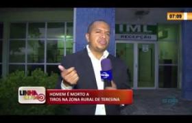 LINHA DE FOGO 17 03 2020 HOMEM MORTO A TIROS NA ZONA RURAL DE TERESINA