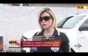 LINHA DE FOGO 17 03 2020 OPERAÇÃO DE COMBATE A VIOLÊNCIA CONTRA A MULHER FAZ 4 PRISÕES EM TERESI