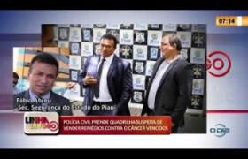 LINHA DE FOGO 18 03 2020 PRESO QUADRILHA SUSPEITA DE VENDER REMÉDIOS CONTRA O CÂNCER VENCIDOS