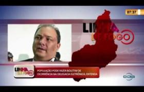 LINHA DE FOGO 19 03 2020 POPULAÇÃO PODE FAZER BOLETIM DE OCORRÊNCIA NA DELEGACIA ELETRÔNICA; ENT